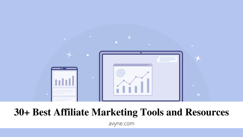 30+ Best Affiliate Marketing Tools and Resources